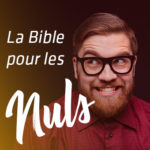 Emission La Bible pour les nuls